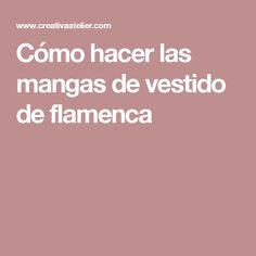 Cómo hacer las mangas de vestido de flamenca
