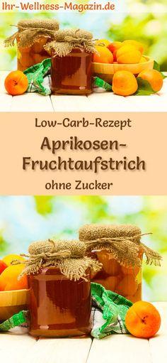 Low-Carb-Rezept für Aprikosen-Fruchtaufstrich: Kohlenhydratarme Marmelade - gesund, kalorienreduziert, zuckerfrei, mit viel Frucht ... #lowcarb #marmelade #zuckerfrei