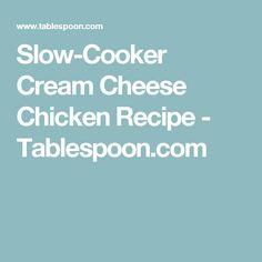 Slow-Cooker Cream Cheese Chicken Recipe - Tablespoon.com