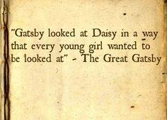 My eyes couldn't lie and I would love to experience the same thing Gatsby did for Daisy.