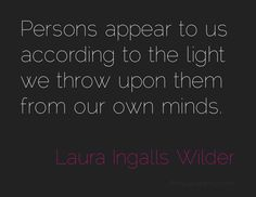 perception + laura ingalls wilder (daily hot! quote)
