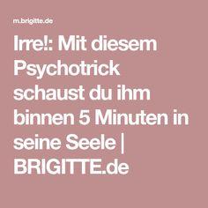 Irre!: Mit diesem Psychotrick schaust du ihm binnen 5 Minuten in seine Seele   BRIGITTE.de