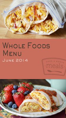 Whole Foods June 2014 Menu | OAMC from Once A Month Meals | Freezer Meals | Freezer Cooking | Real Food | Clean Eating