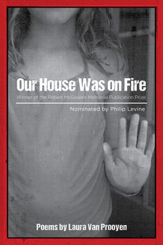 "Join us on July 30th for a special Thursday evening event with poet Laura Van Prooyen. She will read from, discuss, and sign copies of her newest collection, ""Our House Was on Fire"" at 7:30 p.m."