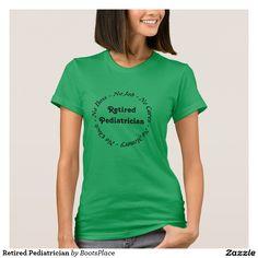 Retired Pediatrician T-Shirt