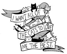 Silver Sprocket Store: Sticker: I Want All Of The Cats To Love Me The Best - by Nation Of Amanda.and it's oh so true! Crazy Cat Lady, Crazy Cats, Zentangle, Cat Patch, Kinds Of Cats, Youre My Person, Cat Stickers, Cat Tattoo, Tattoo Guys