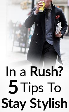 In a Rush? 5 Tips To Stay Stylish