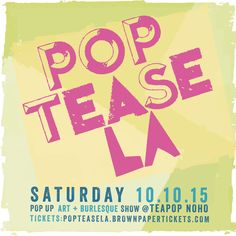 POP TEASE LA... Los Angeles based PopUp Art, Burlesque, Comedy Variety Show