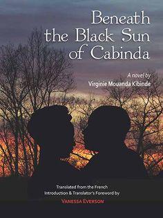 Beneath the Black Sun of Cabinda Congo River, African Literature, Guerrilla, Cover Pages, Republic Of The Congo, Novels, Politics, Political Books, Fiction