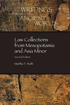 Law Collections from Mesopotamia and Asia Minor, Second Edition by Martha T. Roth. $14.95. Publisher: Society of Biblical Literature; 2 edition (1997). Edition - 2. Publication: 1997