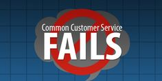 Common Customer Service Fails: Poorly Trained, Disempowered Customer Service Agents