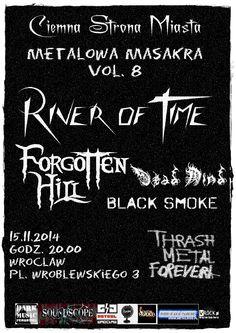 2014.11.15 Koncert: RIVER OF TIME, FORGOTTEN HILL, DEAD MIND Ciemna Strona Miasta Klub Muzyczny , Wrocław, Polska