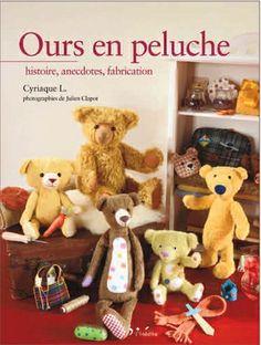 """""""Ours en peluche - Histoire, anecdotes, fabrication"""" de Cyriaque L. et Julien Clapot, éditions L'inédite"""