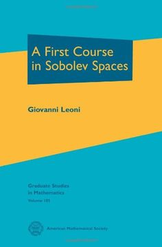 A first course in Sobolev spaces / Giovanni Leoni. 2009. Máis información: http://www.ams.org/books/gsm/105/