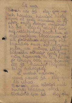 Handwritten transcription of prayers: Convinced that no Jew would survive the Holocaust, Dita considered it imperative to record Jewish prayers. With no knowledge of Hebrew, she phonetically transcribed prayers, as she heard them, into Latin characters.