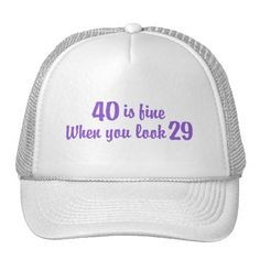 40th Is Find When You Look 29 Birthday Mesh Hats