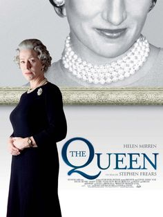 'The Queen' ~ Helen Mirren is so much like QE2 you actually forget she's acting.   After all, she did win the Oscar for Best Actress for her portrayal of her.