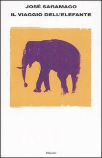 Il viaggio dell'elefante - José Saramago