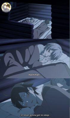 Yahari Ore no Seishun Love Come wa Machigatteiru. // i died i little when i watched this xD