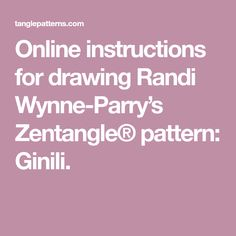 Online instructions for drawing Randi Wynne-Parry's Zentangle® pattern: Ginili. Zentangle Patterns, Inktober, Drawings, Sketches, Drawing, Zentangle, Portrait, Draw, Grimm