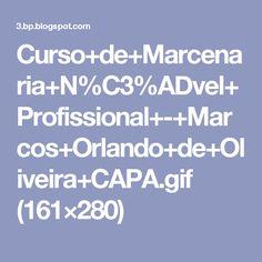 Curso+de+Marcenaria+N%C3%ADvel+Profissional+-+Marcos+Orlando+de+Oliveira+CAPA.gif (161×280)