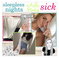 """""""sleepless nights while being sick ♡ sariah"""" by infinite-icon ❤ liked on Polyvore featuring art and sariahstips"""