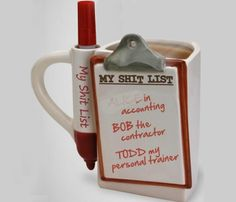 It's a mug. And it's a whiteboard. I can't make this stuff up people.