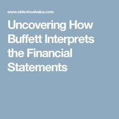 Get insights into how Buffett would analyze financial statements. Stock Investing, Investing In Stocks, Warren Buffett, Financial Statement, Insight