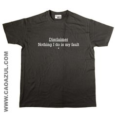 t-shirt -DISCLAIMER