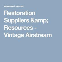 Restoration Suppliers & Resources - Vintage Airstream