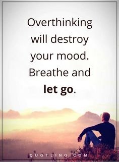 overthinking quotes Overthinking will destroy your mood. Quotations, Qoutes, Life Quotes, Positive Quotes, Motivational Quotes, Inspirational Quotes, Panic Attacks, Pep Talks, Photo Quotes