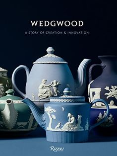 Wedgwood: A Story of Creation and Innovation - Rizzoli New York Timeless Classic, Timeless Design, Wedgwood Pottery, Cottage Crafts, Pottery Making, Fine China, New York Times, Icon Design, Vera Wang