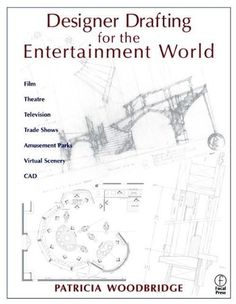 Download Designer Drafting for the Entertainment World by Patricia Woodbridge