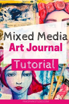 Learn how to create mixed media art in your art journal. Mixed Media Journal, Collage Art Mixed Media, Collage Artwork, Mixed Media Artists, Collages, Mixed Media Techniques, Mixed Media Tutorials, Art Journal Techniques, Art Journal Pages