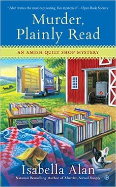 Murder, Plainly Read: An Amish Quilt Shop Mystery - Kindle edition by Isabella Alan. Mystery, Thriller & Suspense Kindle eBooks @ Amazon.com.