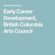 Early Career Development, British Columbia Arts Council
