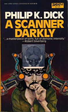 Daw Books printing of A Scanner Darkly. This one isn't mine, I have the movie tie-in printing from 2006.