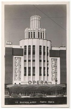 Teatro Ópera...History, Culture and Tradition; in keeping with my memoir; http://www.amazon.com/With-Love-The-Argentina-Family/dp/1478205458