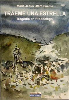 Traemé una estrella : tragedia en Ribadelago / María Jesús Otero Puente. + info: http://ediciones-hontanar-amparo.blogspot.com.es/2017/03/traeme-una-estrella-tragedia-en.html