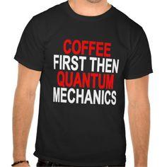 Coffee First Then Quantum Mechanics.png