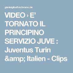 VIDEO  › E' TORNATO IL PRINCIPINO SERVIZIO JUVE : Juventus Turin & Italien - Clips