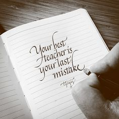 your best teacher is your last mistake - calligraphy by tolga girgin // by reba Hand Lettering Quotes, Calligraphy Quotes, Creative Lettering, Brush Lettering, Calligraphy Tutorial, Calligraphy Handwriting, Calligraphy Alphabet, Penmanship, Cursive Handwriting Practice