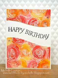 Card scripty words and letters happy birthday MFT Roses all over background stamp Die-namics by Michelle: Roses All Over Stamp by My Favorite Things Cool Cards, Diy Cards, Happy Birthday Michelle, Flora, Mft Stamps, Watercolor Cards, Copics, Flower Cards, Creative Cards