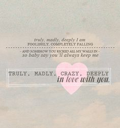 Truly, Madly, Deeply. So in love with this song <3