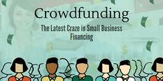 Crowdfunding - The Latest Crave in Small Business Funding