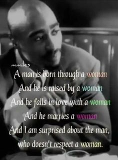 Tupac on women Badass Quotes, Real Quotes, Wise Quotes, Mood Quotes, Positive Quotes, Quotes To Live By, Motivational Quotes, Inspirational Quotes, Change Quotes