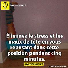 Éliminez le stress et les maux de tête en vous reposant dans cette position pendant cinq minutes.   Saviez Vous Que?