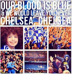 Strength for all that I live, Blue in the blood, Blue in the breath, Chelsea until the death! ♥ C'mon Chelsea!