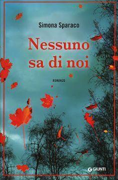 Sognando tra le Righe: NESSUNO SA DI NOI    Simona Sparaco    Recensione #Giunti
