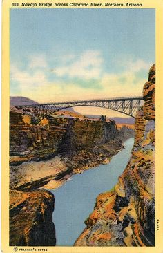 Vintage Arizona postcard of the Navajo Bridge across the Colorado River in Marble Canyon, connecting the highway between the North and South Rims of the Grand Canyon.